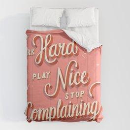 Work Hard, Play Nice, Stop Complaining - Good Advice Comforters