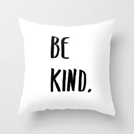 Be Kind Kindness Typography Art Throw Pillow