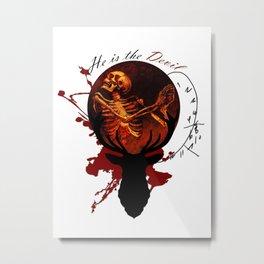 He is the Devil Metal Print