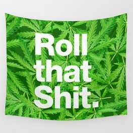 Roll that Shit Wall Tapestry