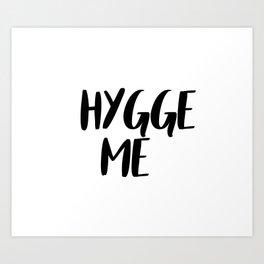 Hygge me Art Print