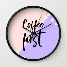 coffee first - Soft peach and purple abstract - typography Wall Clock