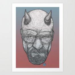 Mr. White? He's the Devil. Art Print