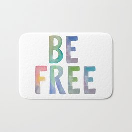 Be Free, Free Quote, Watercolor, Watercolor Quote, Free Yourself Bath Mat