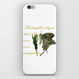 Butterflies Forget They Were Once Caterpillars Proverbial Text iPhone Skin