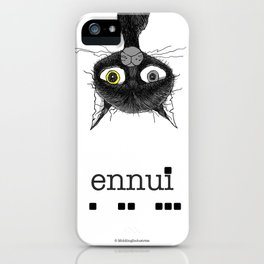 Ennui is one complicated emotion of a cat! iPhone Case