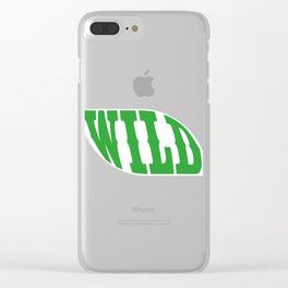 """A Perfect Gift For Wild Friends Saying """"Wild"""" T-shirt Design Barbarian Eager Savage Irrational Rave Clear iPhone Case"""