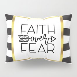 Faith Over Fear Quote Pillow Sham