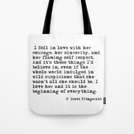I fell in love with her courage - F Scott Fitzgerald Tote Bag