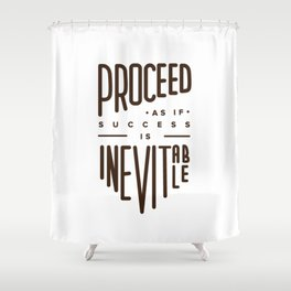 Proceed Shower Curtain
