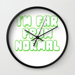 "Show your naughty and weird side with this funny and hilarious ""I'm Far From Normal"" tee design! Wall Clock"