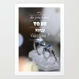 do you want to be my Valentine ? Art Print