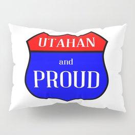 Utahan And Proud Pillow Sham