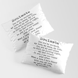 You Are My Soulmate Romantic Quote Pillow Sham