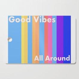 Good Vibes Cutting Board
