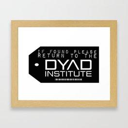 If found Return to the DYAD Framed Art Print