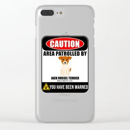 Caution Area Patrolled By Jack Russel Terrier Security  Clear iPhone Case