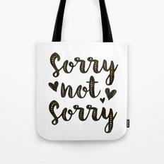 Sorry Not Sorry, black ink 2016 Tote Bag