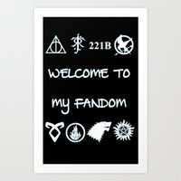 fandom Art Prints featuring Welcome To My Fandom by Lunil