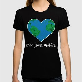 Love Your Mother - Earth Heart T-shirt