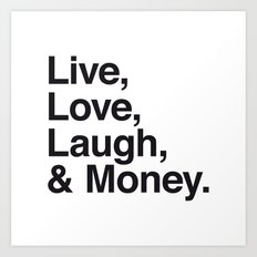 Live Love Laugh and Money Art Print