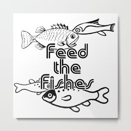 Feed the Fishes Metal Print