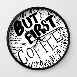 But First, Coffee in Black Wall Clock
