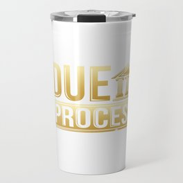 But First, Due Process Lawyer & Attorney Travel Mug