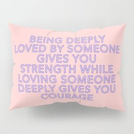 being deeply loved Pillow Sham