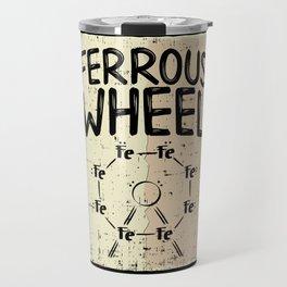 Ferrous Wheel. - Version 3 - Gift Travel Mug