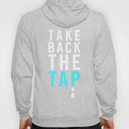 Take Back the Tap! Hoody