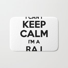 I cant keep calm I am a RAJ Bath Mat