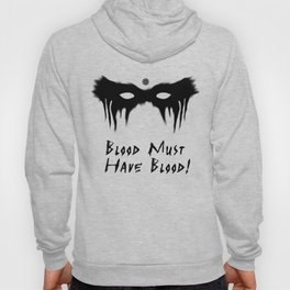 Blood Must Have Blood (English) Hoody