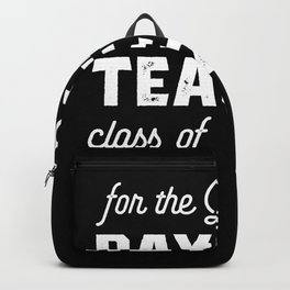Best Daycare Teacher class of 2019 Backpack