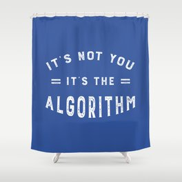 Blame the Social Media Algorithm Shower Curtain