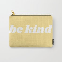 be kind Carry-All Pouch