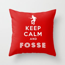 Keep Calm and Fosse Throw Pillow