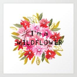 I'm a wildflower Art Print