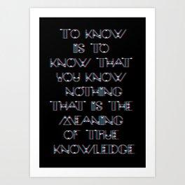 To know.. Art Print