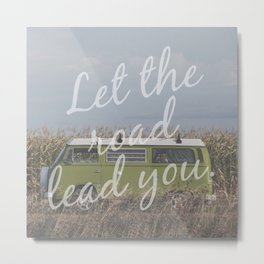 Let the road lead you. Metal Print