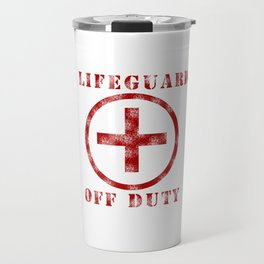 Lifeguard Off Duty Travel Mug