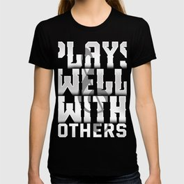 Plays Well With Others T-Shirt Funny Musician Tee T-shirt