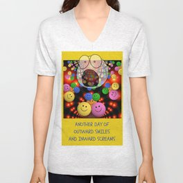 Outward Smiles....Inward Screams 1 Unisex V-Neck