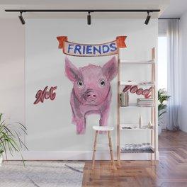 Friends, not food. (vegan pig watercolor) - prints/clothing/wall tapestry/coffee mug/home decor Wall Mural