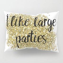 I like large parties - golden jazz Pillow Sham