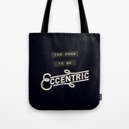 Too Poor to be Eccentric Tote Bag
