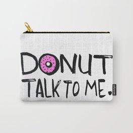 Donut Talk To Me Carry-All Pouch