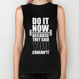 Lab No. 4 - Do It Now Because They Said You Could Not! Gym Motivational Quotes Poster Biker Tank