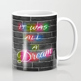 It Was All A Dream Coffee Mug