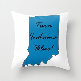 Turn Indiana Blue! Proud Vote Democrat Liberal! 2018 Midterms Throw Pillow